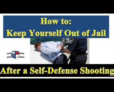 How to Keep Yourself Out of Jail After a Self Defense Shooting – Self Defense Training