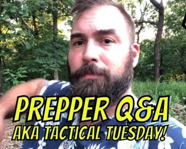 Tactical Tuesday! Prepper Q&A