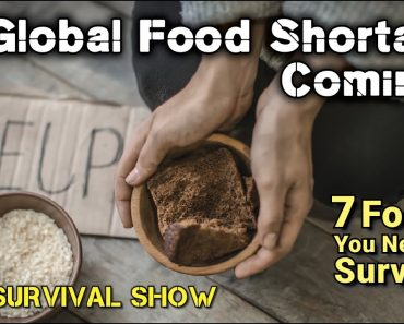 #068 – Global Food Shortage Coming Soon? + 7 Bug Out / Survival Food Preps You Need to Make!