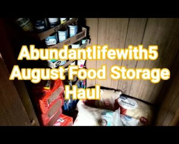 August Food Storage Prepping  Pantry Haul there's a food shortage