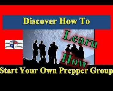 Discover How to Start Your Own Prepper Group – Part 1