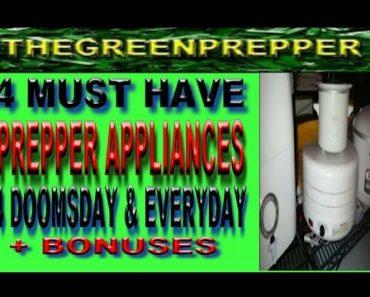 4 PREPPER APPLIANCES FOR DOOMSDAY & EVERYDAY – DOOMSDAY PREPPERS SMALL APPLIANCES + BONUSES