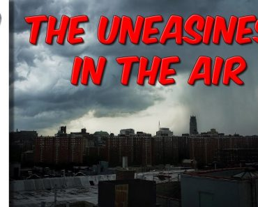 The Uneasiness In The Air