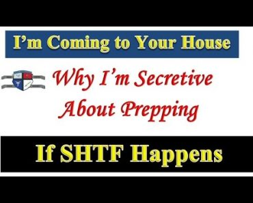 Prepper Security : I'm Coming to Your Home if SHTF Happens – Why Im Secretive About My Prepping