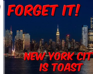 Forget It…  New York City Is Toast