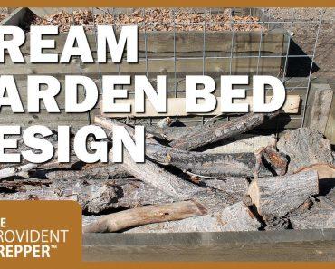 My Dream Hugelkultur Raised Bed Garden
