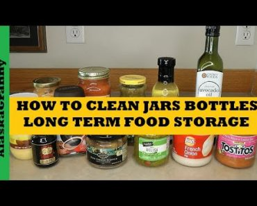 How To Clean Jars Bottles For Prepper Pantry Food Storage – Food And Water Long Term Storage