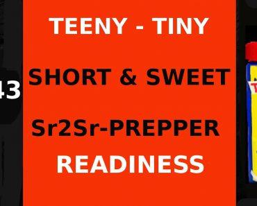#43 TEENY TINY SHORT & SWEET SR2SR PREPPER- READINESS AS IN  HAVING A FULL TANK