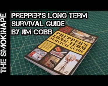 Prepper's Long Term Survival Guide by Jim Cobb – Book Review – TheSmokinApe