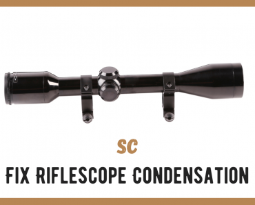 Why Does My Riflescope Fog Up? How to Fix Condensation Issues