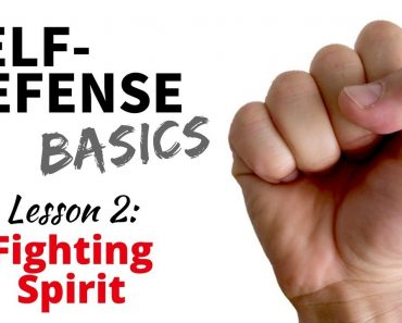 Self-Defense Basics: Lesson 2 – Fighting Spirit!